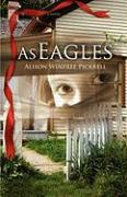 As Eagles - Pickrell, Alison Winfree