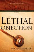 Lethal Objection - Swiger, Michael