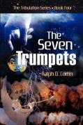 The Seven Trumpets - Curtin, Ralph D.
