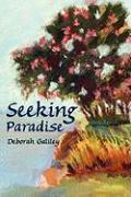 Seeking Paradise - Galiley, Deborah