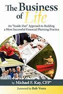 The Business of Life - Kay, Michael F.