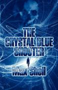 The Crystal Blue Shooter - Shell, Max