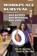 Workplace Survival: Dealing with Bad Bosses, Bad Workers, and Bad Jobs - Van Fleet, Ella W.; Van Fleet, David D.
