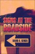 Signs at the Roadside - Gergel, David A.