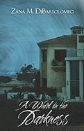 A Whirl in the Darkness - Dibartolomeo, Zana M.