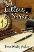 Letters to Sarah - Gosling, Darin Wesley
