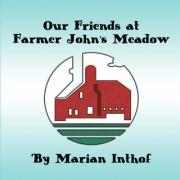 Our Friends at Farmer John's Meadow - Inthof, Marian