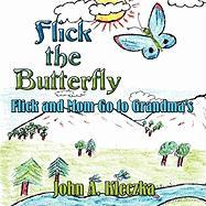 Flick the Butterfly: Flick and Mom Go to Grandma's - Kleczka, John A.