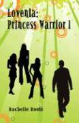 Lovenia: Princess Warrior 1 - Roots, Rachelle