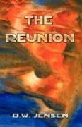 The Reunion - Jensen, D. W.