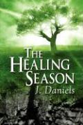 The Healing Season - Daniels, J.
