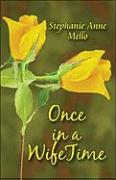 Once in a Wifetime - Mello, Stephanie Anne