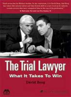 The Trial Lawyer: What It Takes to Win - Berg, David