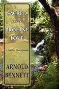 Sacred and Profane Love - Bennett, Arnold