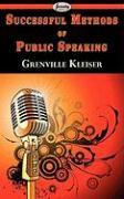 Successful Methods of Public Speaking - Kleiser, Grenville