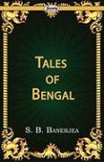 Tales of Bengal - Banerjea, S. B.