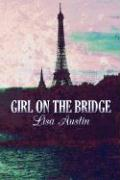 Girl on the Bridge - Austin, Lisa