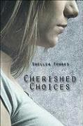 Cherished Choices - Torres, Shellea