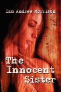 The Innocent Sister - Morrison, Ian Andrew