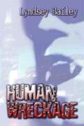 Human Wreckage - Bailey, Lyndsey