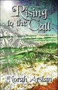 Rising to the Call - Arslan, Norah