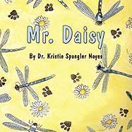 Mr. Daisy - Noyes, Kristie Spangler