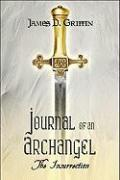 Journal of an Archangel: The Insurrection - Griffin, James D.
