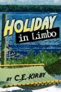 Holiday in Limbo - Kirby, C. E.