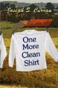 One More Clean Shirt - Curran, Joseph S.