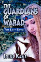 The Guardians of Warad: The Lost Tribes - Kane, Idius