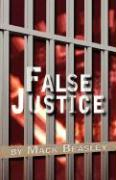 False Justice - Beasley, Mack