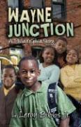 Wayne Junction: A Philadelphia Story - Bibbs, Leroy, Jr.