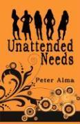 Unattended Needs - Alma, Peter