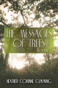 The Messages of Trees: Volume I - Cumming, Heather Corinne