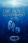 One World Government with 666 - Mathew, George