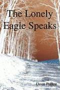 The Lonely Eagle Speaks - Pollett, Deon