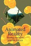 Animated Reality: Musings for Music - Dolan, Joseph; Dolan, Renny