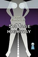 Savage Highway - Moskovitz, Jack