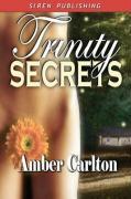 Trinity Secrets [Sequel to Trinity Magic] (Siren Publishing) - Carlton, Amber