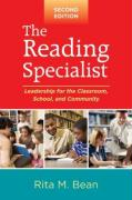 The Reading Specialist: Leadership for the Classroom, School, and Community - Bean, Rita M.