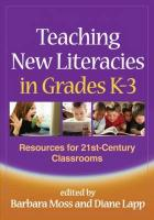 Teaching New Literacies in Grades K-3: Resources for 21st-Century Classrooms