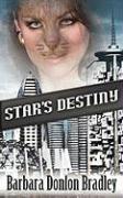Star's Destiny - Bradley, Barbara Donlon