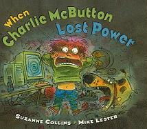 When Charlie McButton Lost Power - Collins, Suzanne