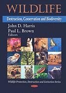 Wildlife: Destruction, Conservation and Biodiversity