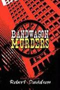 Bandwagon Murders - Davidson, Robert