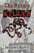 The Rosary Killer - Morris, Jennifer