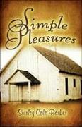Simple Pleasures - Barker, Shirley Cole