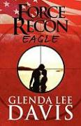 Force Recon: Eagle - Davis, Glenda Lee