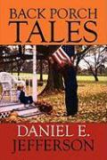 Back Porch Tales - Jefferson, Daniel E.