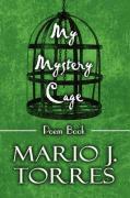 My Mystery Cage: Poem Book - Torres, Mario J.